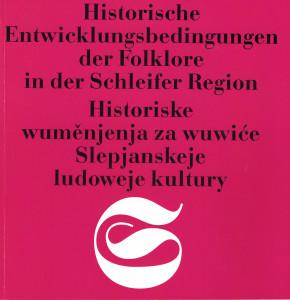 (A) Historische Entwicklungsbedingungen der Folklore in der Schleifer Region