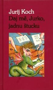 Daj mě, Jurko, jadnu štucku