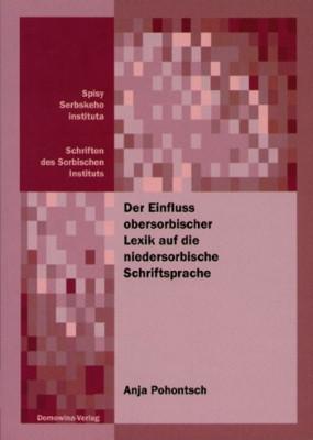 Der Einfluss obersorbischer Lexik auf die niedersorbische Schriftsprache