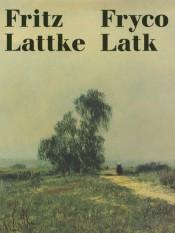 Fritz Lattke / Fryco Latk