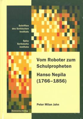 Vom Roboter zum Schulpropheten. Hanzo Nepila (1766-1856)