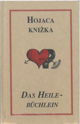 Hojaca knižka. Das Heilebüchlein.