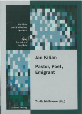 Jan Kilian. Pastor, Poet, Emigrant