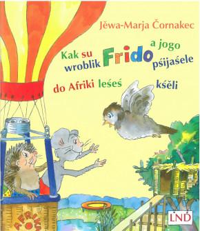 Kak su wroblik Frido a jogo pśijaśele do Afriki leśeś kśěli