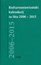 Kulturnostawizniski kalendarij za lěta 2006-2015