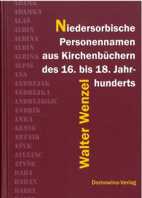 Niedersorbische Personennamen aus Kirchenbüchern des 16. bis 18. Jahrhunderts