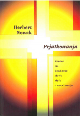 (A) Prjatkowanja - Herbert Nowak / Potsdamer Beiträge zur Sorabistik Nr. 7