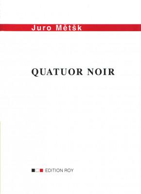 QUARTUOR NOIR - Juro Mětšk