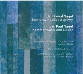 Jan Paul Nagel. Kammermusik und Lieder