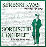 Sorbische Hochzeit - Serbski kwas