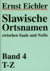 Slawische Ortsnamen zwischen Saale und Neiße, volume 4: T-Z