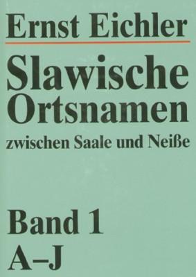 Slawische Ortsnamen zwischen Saale und Neiße, volume 1: A-J