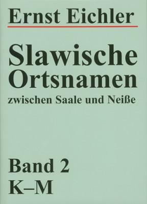 Slawische Ortsnamen zwischen Saale und Neiße, volume 2: K-M