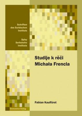 Studije k rěči Michała Frencla