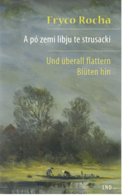 A pó zemi libju te strusacki/ Und überall flattern Blüten hin (L)