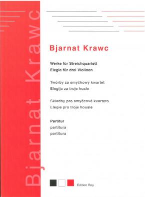 Bjarnat Krawc. Werke für Streichquartett. Elegie für drei Violinen. Partitur.