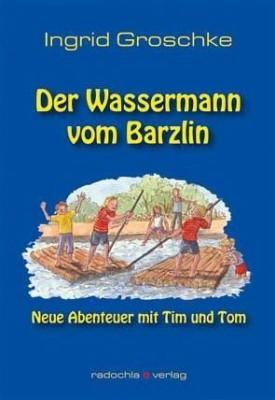 Der Wassermann vom Barzlin - neue Abenteuer mit Tim und Tom (L)