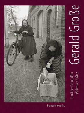 Gerald Große. Lausitzer Fotografien 1957–1990, herausgegeben von Jürgen Matschie