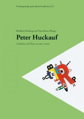 (A) Peter Huckauf. Gedichte und Texte aus der Lausitz.