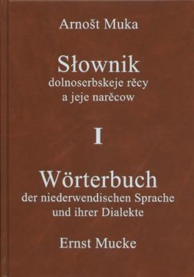 Słownik dolnoserbskeje rěcy a jeje narěcow I (A-N)