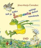Kak jo žabka Šnapawka spěšnje skokaś nawuknuła