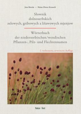 Wörterbuch der niedersorbischen/ Wendischen Pflanzen-, Pilz- und Flechtennamen