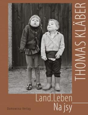 Thomas Kläber. Land. Leben - Na jsy.